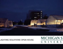 Michigan State University 2017 Lighting Solutions Open House