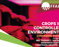 Foundation for Food and Agriculture Research Crops in Controlled Environments Convening Event